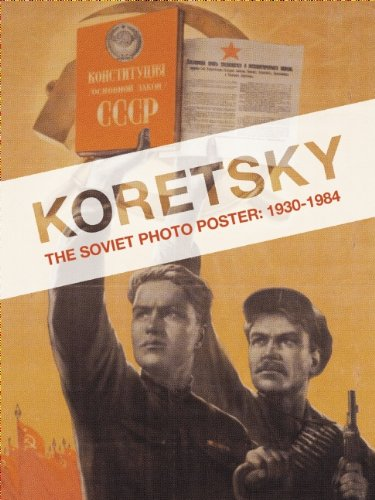 Koretsky: The Soviet Photo Poster: 1931-1984