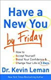 Image of Have a New You by Friday: How to Accept Yourself, Boost Your Confidence & Change Your Life in 5 Days