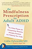 img - for The Mindfulness Prescription for Adult ADHD: An 8-Step Program for Strengthening Attention, Managing Emotions, and Achieving Your Goals by Lidia Zylowska (2012-02-14) book / textbook / text book