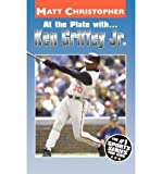 img - for At the Plate with-- Ken Griffey, Jr (Matt Christopher Sports Bio Bookshelf (Paperback)) (Paperback) - Common book / textbook / text book