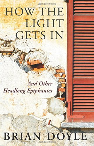How the Light Gets in: And Other Headlong Epiphanies PDF