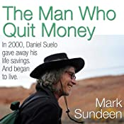 The Man Who Quit Money | [Mark Sundeen]