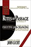 img - for Rites of Passage at $100,000 to $1 Million+: Your Insider's Lifetime Guide to Executive Job-Changing and Faster Career Progress in the 21st Century book / textbook / text book