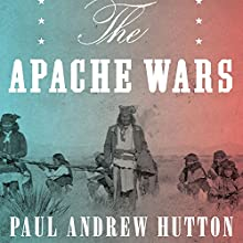 The Apache Wars: The Hunt for Geronimo, the Apache Kid, and the Captive Boy Who Started the Longest War in American History Audiobook by Paul Andrew Hutton Narrated by Jonathan Yen