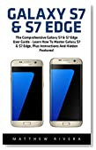 Galaxy S7 & S7 Edge: The Comprehensive Galaxy S7 & S7 Edge User Guide - Learn How To Master Galaxy S7 & S7 Edge, Plus Instructions And Hidden Features! (Galaxy S7 Guide, S7 Edge, Smartphone)