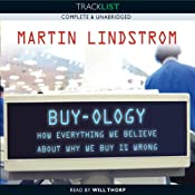 Buy-ology: How Everything We Believe About Why We Buy Is Wrong | [Martin Lindstrom]