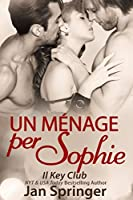 Un m�nage per Sophie (Italian Edition)