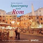 Spaziergang durch Rom. CD: Ein H�rver...