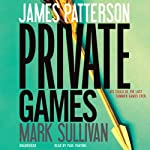 Private Games (       UNABRIDGED) by James Patterson, Mark Sullivan Narrated by Paul Panting