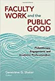 img - for Faculty Work and the Public Good: Philanthropy, Engagement, and Academic Professionalism book / textbook / text book