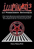 Illuminati 3: La Possession Satanique (French Edition)