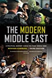 img - for The Modern Middle East, Third Edition: A Political History since the First World War book / textbook / text book
