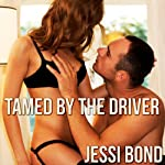 Tamed by the Driver   Jessi Bond