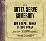 Gotta Serve Somebody: Gospel Songs Bob Dylan