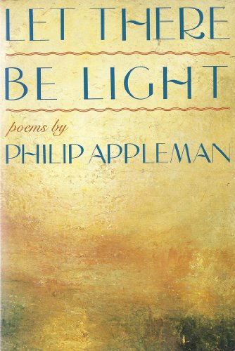 Let There Be Light: Poems, by Philip Appleman