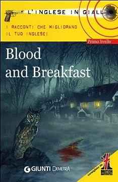 Cover Blood and breakfast. I racconti che migliorano il tuo inglese! Livello 1
