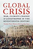 Global Crisis: War, Climate Change and Catastrophe in the Seventeenth Century (0300153236) by Parker, Geoffrey