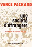 Une societe d'étrangers (French Edition) (2702106609) by Vance Packard