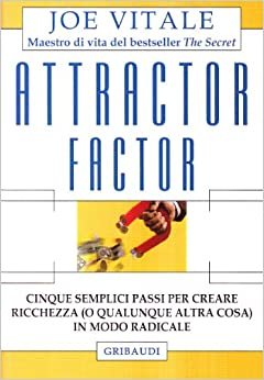 Attractor factor. Cinque semplici passi per creare