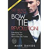 Get Ready For The Bow Tie Revolution! Everything You Need To Know About Bow Tiesby Mark Davids