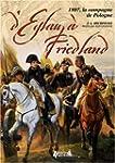 D'Eylau � Friedland : 1807, la campag...