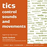 Tics: Control Sounds and Movements | Lynda Hudson
