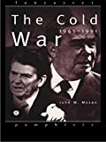 The Cold War: 1945-1991 (Lancaster Pamphlets) (0415142784) by Mason, John