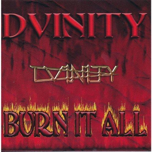 Burn It All, DVinity