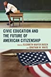 img - for Civic Education and the Future of American Citizenship book / textbook / text book