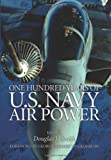 img - for One Hundred Years of U.S. Navy Air Power book / textbook / text book