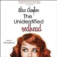 The Unidentified Redhead (       UNABRIDGED) by Alice Clayton Narrated by Keili Lefkovitz
