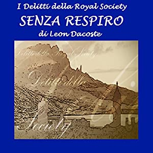 Senza respiro: I delitti della Royal Society [Breathless: The Crimes of the Royal Society] Audiobook