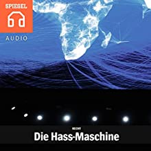 Recht: Die Hass-Maschine Hörbuch von  DER SPIEGEL Gesprochen von:  Deutsche Blindenstudienanstalt