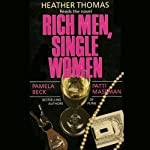 Rich Men, Single Women | Pamela Beck,Patti Massman