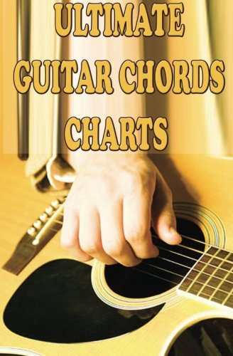 Ultimate Guitar Chords Charts: A Guitar Chords Handbook for Beginners (Guitar Theory Lessons) (Volume 1) (Ultimate Guitar Chord Chart compare prices)