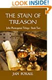 The Stain of Treason (John Plantagenet Trilogy Book 2)