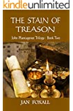 The Stain of Treason (John Plantagenet Trilogy Book 2)