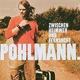 """Zwischen Heimweh und Fernsuchtvon """"Pohlmann."""""""