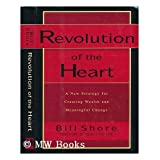 Revolution of the Heart: A New Strategy for Creating Wealth and Meaningful Change
