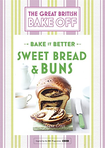 Great British Bake Off - Bake it Better (No.7): Sweet Bread & Buns