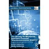 The Society for Worldwide Interbank Financial Telecommunication (SWIFT): Cooperative governance for network innovation...