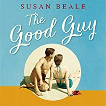The Good Guy: Shortlisted for the Costa First Novel Award 2016 | Livre audio Auteur(s) : Susan Beale Narrateur(s) : Craig Van Ness, Caitlin Shannon