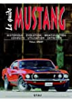 Le guide de la Ford Mustang : Histori...