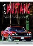 Le guide de la Ford Mustang : Histori...