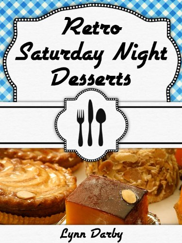 Retro Saturday Night Desserts (Retro Saturday Nights)