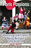 img - for Paris Passions: Watching the French Being Brilliant and Bizarre book / textbook / text book