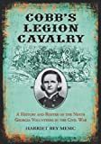 Cobb's Legion Cavalry: A History and Roster of the Ninth Georgia Volunteers in the Civil War