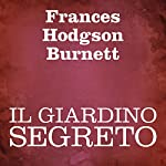 Il giardino segreto [The Secret Garden] | Frances Hodgson Burnett