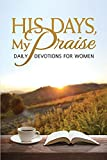 img - for His Days, My Praise: Daily Devotions for Women book / textbook / text book