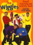 THE WIGGLES GIANT COLORING & ACTIVITY BOOKS - Let the Fun Begin (Wiggles Coloring & Activity Books)